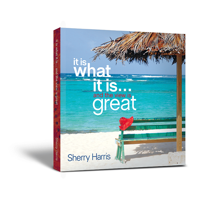 Sherry Harris, it is what it is, the view is great, island living, moving to the islands